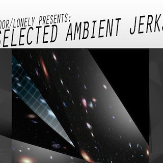 Selected Ambient Jerks cropped