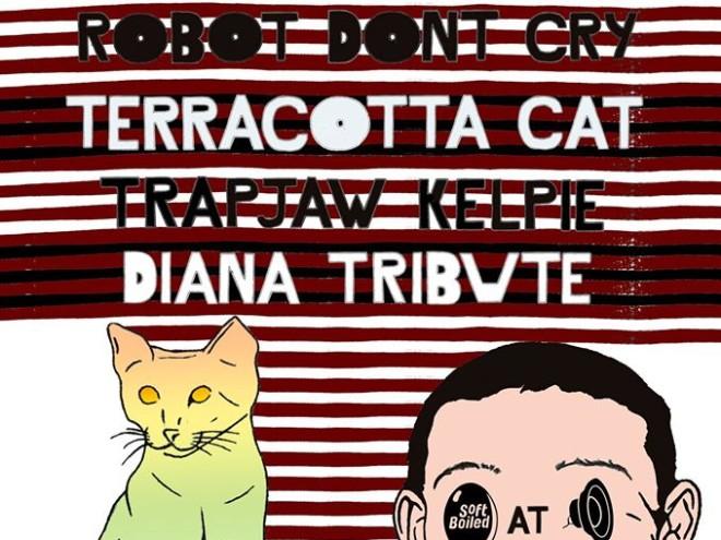 08-20-2016 diana tribure, trapjaw kelpie, robot don't cry